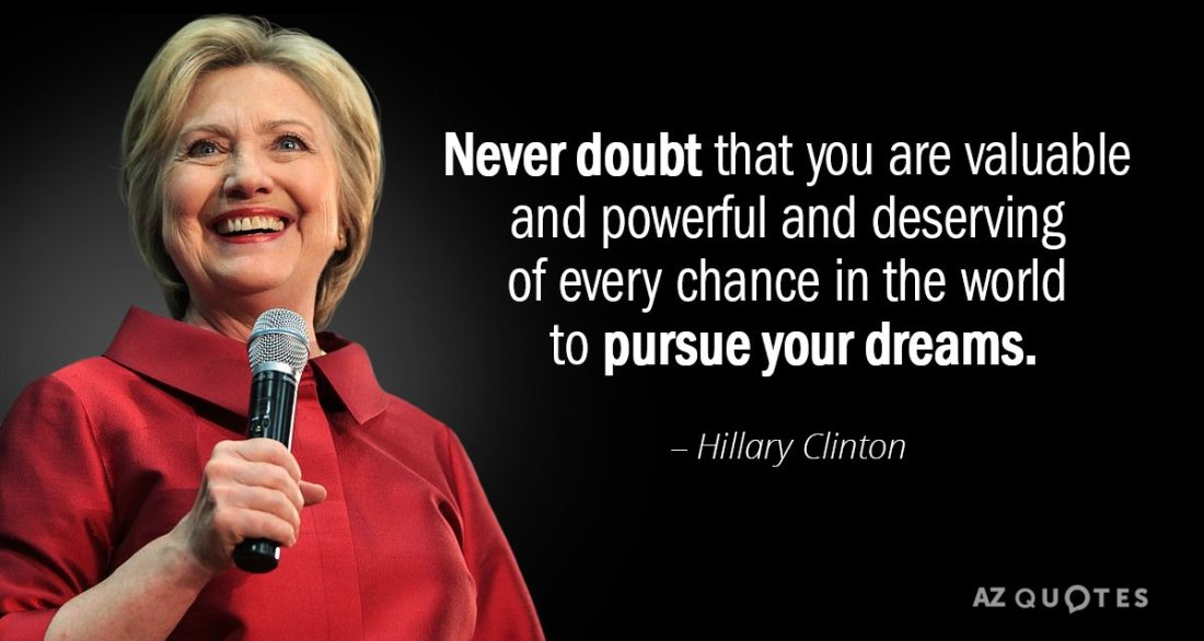 Quotation-Hillary-Clinton-Never-doubt-that-you-are-valuable-and-powerful-and-deserving-154-62-59