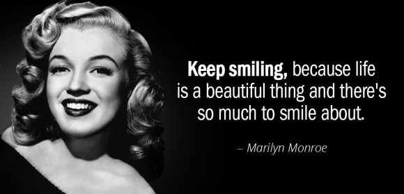 quotation-marilyn-monroe-keep-smiling-because-life-is-a-beautiful-thing-and-there-41-82-19.jpg