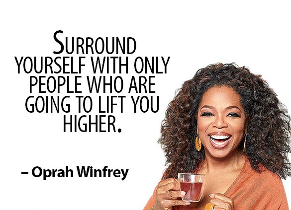 Surround-yourself-with-only-people-who-are-going-to-lift-you-higher_Oprah-Winfrey-Quote_Mindset2Millions