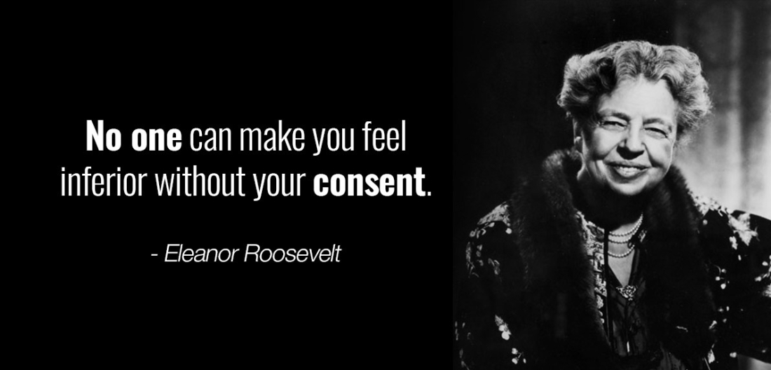 eleanor-roosevelt-quotes-no-one-can-make-you-feel-inferior.jpg