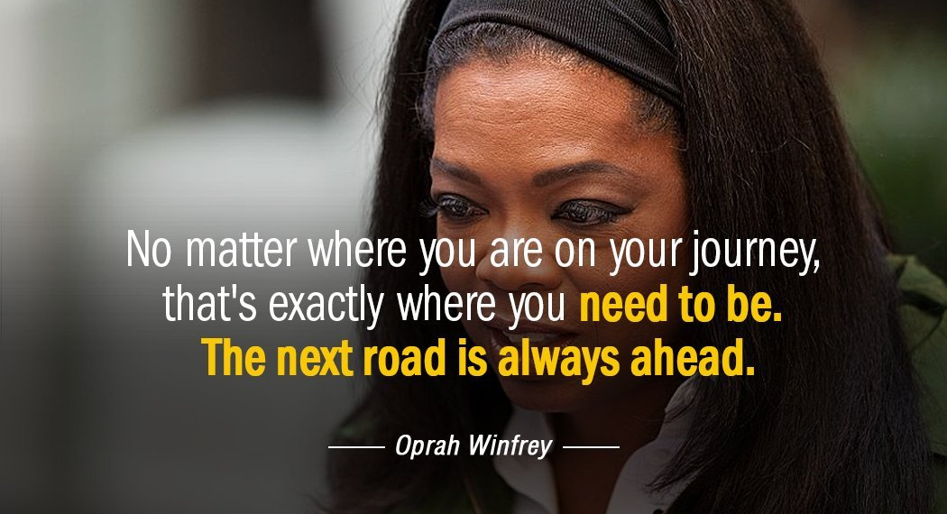 quotation-oprah-winfrey-no-matter-where-you-are-on-your-journey-that-s-52-51-55.jpg