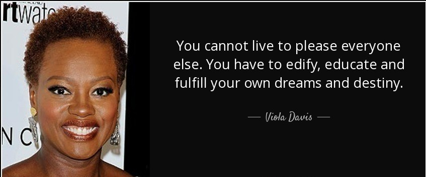 quote-you-cannot-live-to-please-everyone-else-you-have-to-edify-educate-and-fulfill-your-own-viola-davis-127-88-02